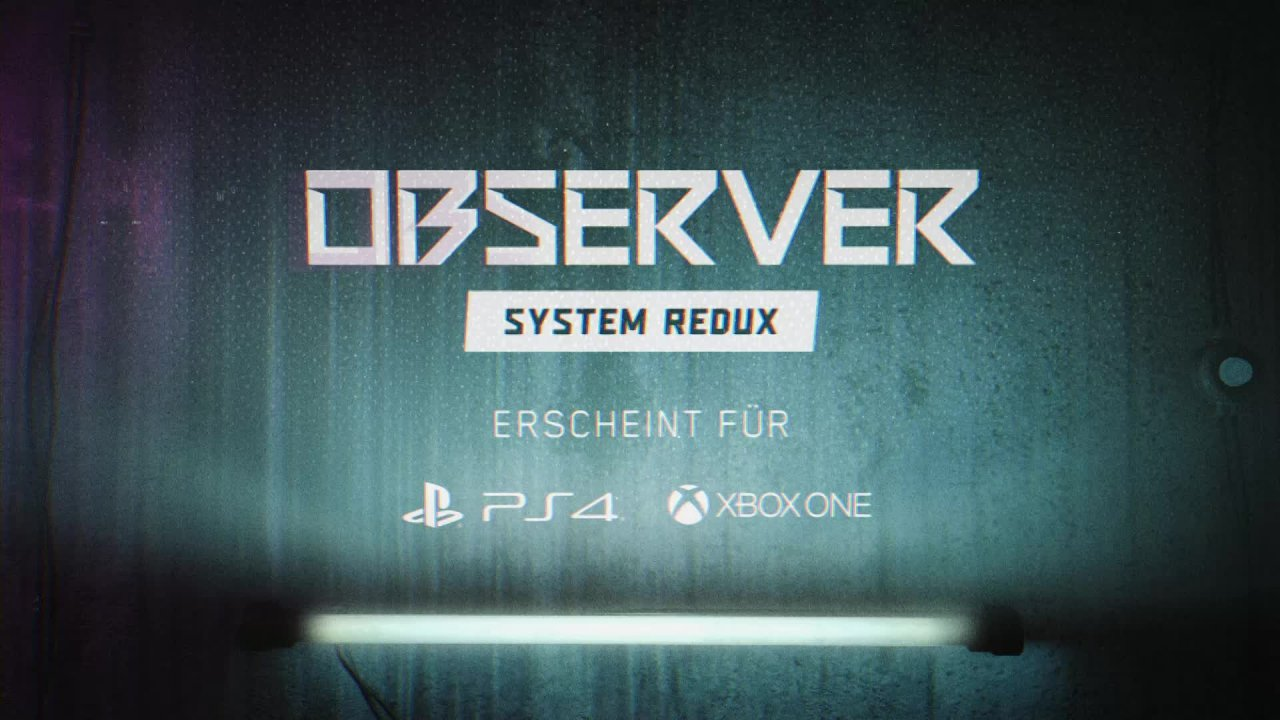 Observer: System Redux - PS4 & Xbox One Launch Trailer [GER]